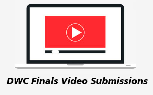 DWC Finals Video Submissions